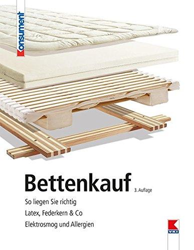Bettenkauf: So liegen Sie richtig. Latex, Federkern & Co. Elektrosmog und Allergien